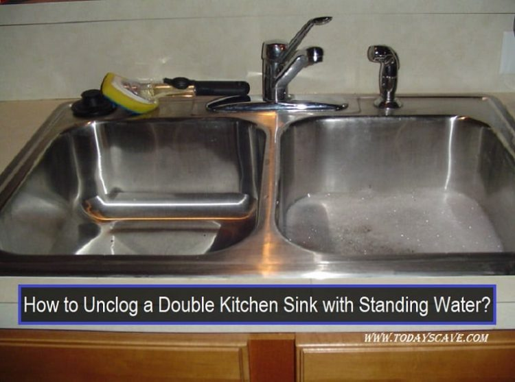 How to Unclog a Double Kitchen Sink with Standing Water?